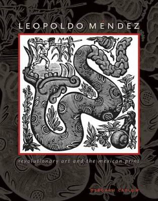 Leopoldo Mendez : Revolutionary Art and the Mexican Print, Hardcover by Caplo...