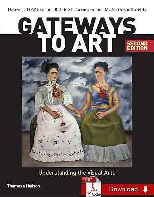 Gateways to Art Understanding the Visual Arts 2nd edition by Debra DeWitte EB¤¤K