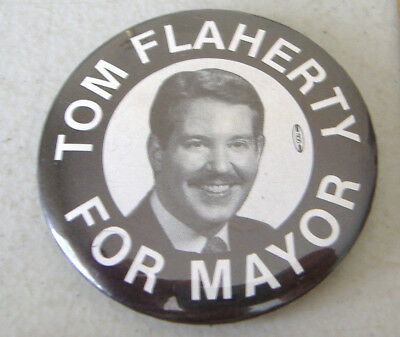 Tom Flaherty For Mayor~ Button Pin