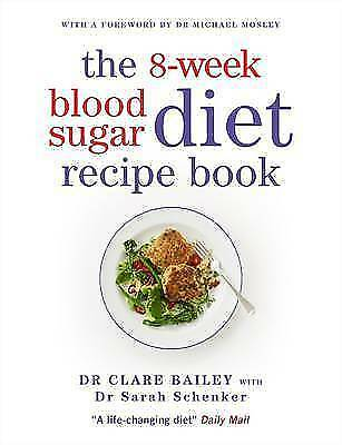 The 8-Week Blood Sugar Diet Recipe Book by Sarah Schenker, Clare Bailey, NEW Boo
