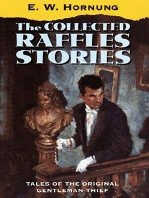 Oxford popular fiction: The collected Raffles stories by E. W Hornung