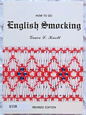 Grace Knott How to do English Smocking Revised Edition 1981