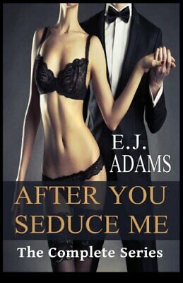 After You Seduce Me: The Complete Series by Adams, E.J. Book The Fast Free