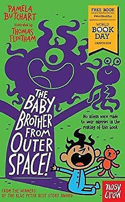 The Baby Brother from Outer Space!: World Book Day 2018 (Baby Aliens), Pamela Bu