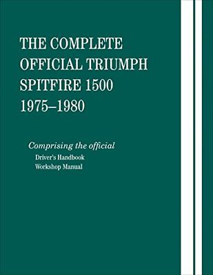 The Complete Official Triumph Spitfire 1500: 1975, 1976, 1977, 1978, 1979, 19…