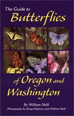 The Guide to Butterflies of Oregon and Washington (2001, Hardcover)