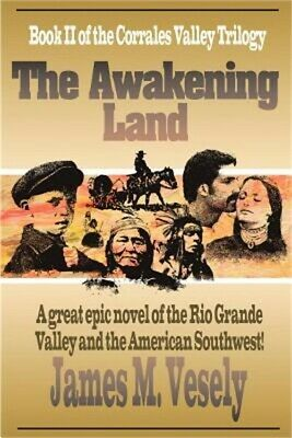 The Awakening Land: A Novel of the Rio Grande Valley (Paperback or Softback)
