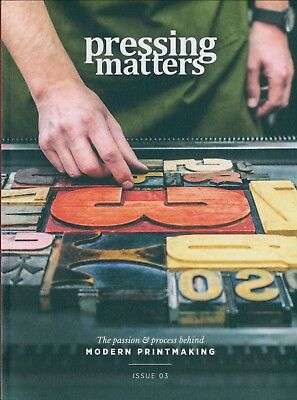 Pressing Matters - Printmaking magazine - Issue 3