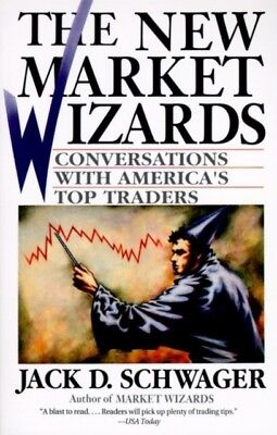 The New Market Wizards: Conversations with America's Top Traders ...