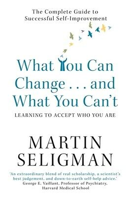 What you can change ... and what you can't*: the complete guide to successful