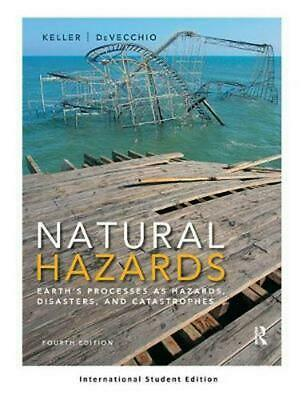 Natural Hazards: Earth's Processes as Hazards, Disasters, and Catastrophes (Inte