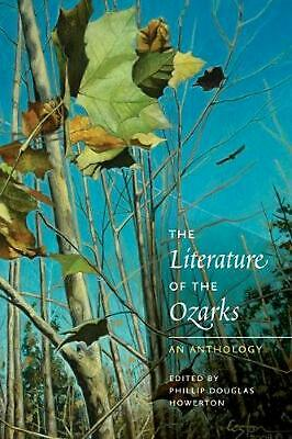 Literature of the Ozarks: An Anthology by Phillip Douglas Howerton Hardcover Boo