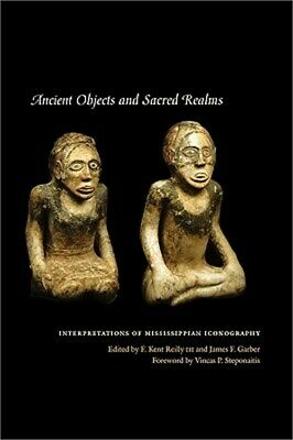Ancient Objects and Sacred Realms: Interpretations of Mississippian Iconography