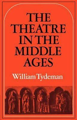 Theatre In The Middle Ages : Western European Stage Conditions, C. 800–1576, ...