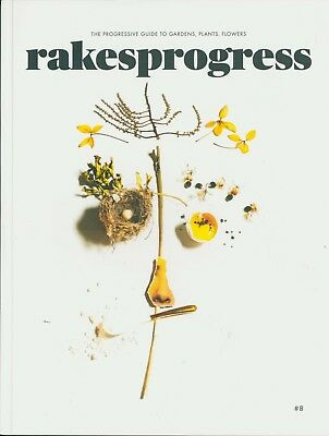 Rakesprogress - The Progressive Guide To Gardens, Plants, Flowers - Issue 8