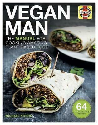 Vegan Man: The manual for cooking amazing plant-based food by Michael Kitson Har