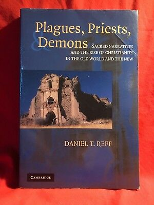 Plagues, Priests, and Demons Sacred Narratives and the Rise of Christianity Book