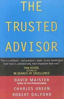 Trusted Advisor, Paperback by Maister, David H.; Galford, Robert; Green, Char...