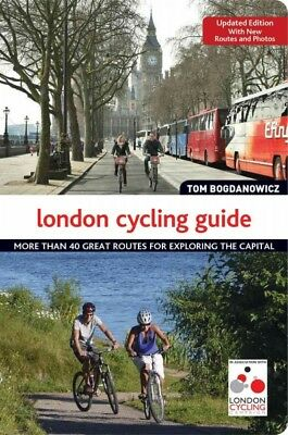 London cycling guide : More Than 40 Great Routes for Exploring the Capital, P...