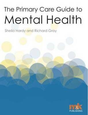 The primary care guide to mental health by Sheila Hardy (Paperback / softback)