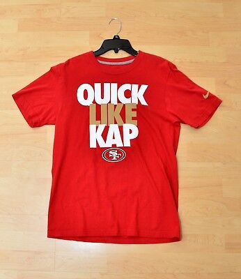 b4ffd247b Nike - Quick Like Kap - Colin Kaepernick - 49ers Mens Small Shirt FREE  SHIPPING!