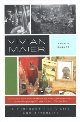 Vivian Maier : A Photographer's Life and Afterlife, Paperback by Bannos, Pame...
