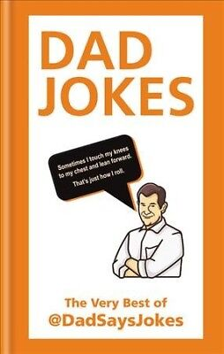 Dad Jokes : The Very Best of @dadsaysjokes, Hardcover by Dad Says Jokes (COR)...