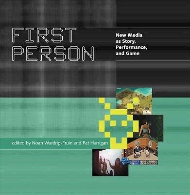 First Person : New Media As Story, Performance, And Game, Paperback by Wardri...