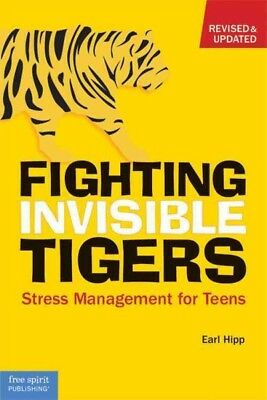 Fighting Invisible Tigers : Stress Management Guide for Teens, Paperback by H...