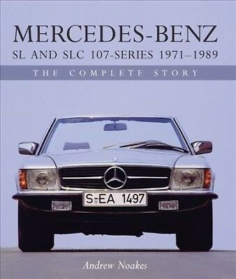 Mercedes-Benz SL and SLC 107-Series 1971-1989 : The Complete Story, Hardcover...