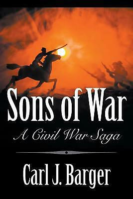 Sons of War: A Civil War Saga by Carl Barger (English) Paperback Book Free Shipp