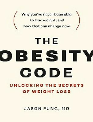 The Obesity Code : Unlocking the Secrets of Weight Loss by Jason Fung (EB00K)