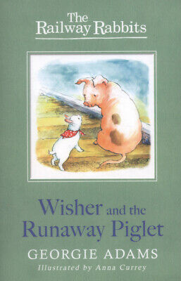 The railway rabbits: Wisher and the runaway piglet by Georgie Adams (Paperback