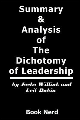 Summary and Analysis of the Dichotomy of Leadership (Paperback or Softback)