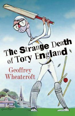The Strange Death of Tory England, Wheatcroft, Geoffrey, Used; Good Book