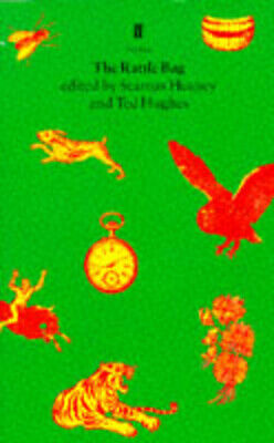 The Rattle bag: an anthology of poetry by Seamus Heaney And Ted Hughes