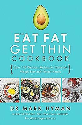 The Eat Fat Get Thin Cookbook: Over 175 Delicious Recipes for Sustained Weight L