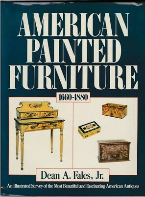 AMERICAN PAINTED FURNITURE 1660-1880 Dean Fales VERY FINE HC w/ Dust Jacket