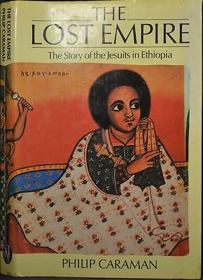LOST EMPIRE THE JESUITS IN ETHIOPIA 1555-1634 East Africa Exploration