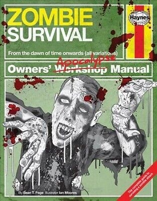 Zombie Survival Owners' Apocalypse Manual : From the Dawn of Time Onwards (Al...
