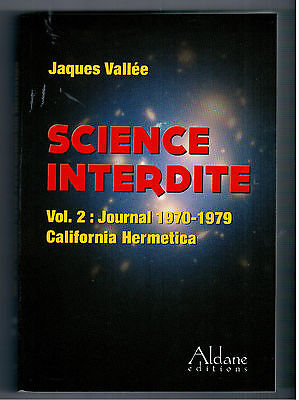 """Science Interdite - Volume 2"" Jacques Vallee (2013)  U.f.o. / E.t. / Ufologie"
