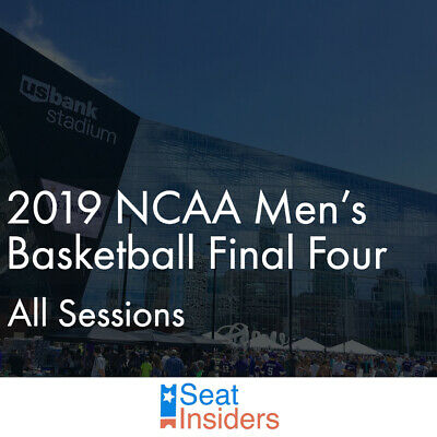 2019 NCAA Men's Basketball Final Four All Session Tickets 4/6 - 4/8