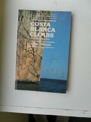 Costa Blanca Rock Climbs (A Cicerone guide), Craggs, Chris, Used; Good Book