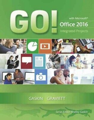 Go! With Microsoft Office 2016 Integrated Projects, Paperback by Gaskin, Shel...