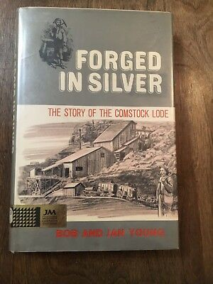 Forged In Silver Story of the Comstock Lode Bob & Jan Young HC DJ X-Lib LOWER $$