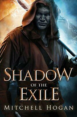 Shadow of the Exile (The Infernal Guardian) by Hogan, Mitchell, NEW Book, FREE &
