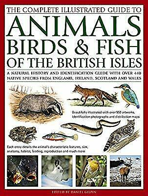 The Complete Illustrated Guide to Animals, Birds & Fish of the British Isles, Da