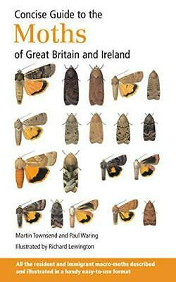 Concise Guide to the Moths of Great Britain and Ireland (Field Guides) by Townse