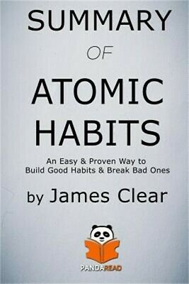 Summary of Atomic Habits: An Easy & Proven Way to Build Good Habits & Break Bad