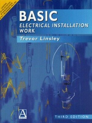 Basic electrical installation work by Trevor Linsley (Paperback) Amazing Value